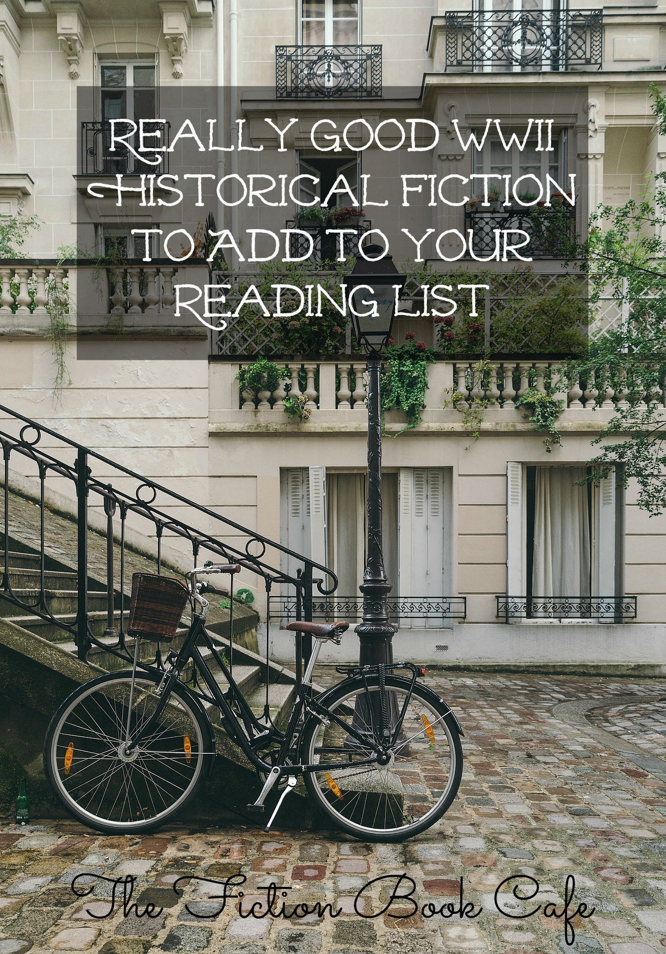 Really Good WWII Historical Fiction to Add to Your Reading List